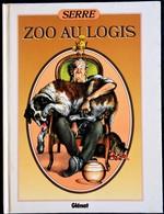 SERRE - ZOO AU LOGIS - Éditions Glénat - ( 1986 ) . - Serre
