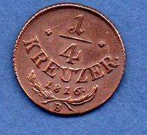 Autriche  - 1/4 Kreuzer 1816 B --  état  TB - Autriche