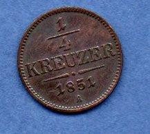 Autriche  - 1/4 Kreuzer 1851 A--  état  TTB - Autriche