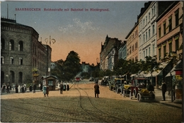 Saarbrucken // Reichsstrasse Mit Bahnhof Im Hintergrund 1919 - Saarbrücken