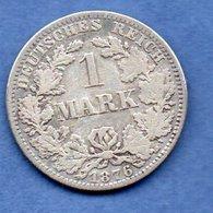 Allemagne  -  1 Mark 1876 A  - état  TB - [ 2] 1871-1918: Deutsches Kaiserreich