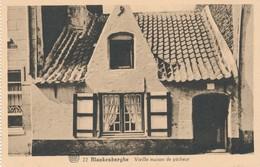 CP - Belgique - Blankenberge - Blankenberghe - Vieille Maison De Pêcheur - Blankenberge