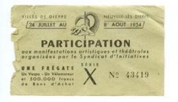 Piece Sur Le Theme De Neuville Les Dieppe - Billet De Participation - N 43419 - 8 Aout 1954 - Prisunic - Tickets D'entrée