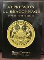 CHASSE - REPRESSION DU BRACONNAGE - JETONS ET MÉDAILLES - EDITION MAISON PALOMBO - Books & Software