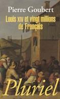 LOUIS XIV ET VINGT MILLIONS DE FRANCAIS DE PIERRE GOUBERT ED. PLURIEL 2010 - Histoire