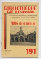 REVUE BIBLIOTHEQUE DU TRAVAIL - AVRIL 1952 - SPECIAL PROVINS CITE DU MOYEN AGE - SEINE ET MARNE - 77 - Storia