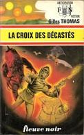 FNA 767 - THOMAS, Gilles - La Croix Des Décastés (BE+) - Fleuve Noir