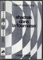"""AILLEURS ET DEMAIN """" SHADRAK DANS LA FOURNAISE  """" SILVERBERG  DE 1981 - Robert Laffont"""
