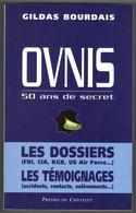 """PRESSES DU CHATELET """" OVNIS 50 ANS DE SECRET  """" GILDAS-BOURDAIS 310 PAGES  DE 1997  GRAND-FORMAT - Livres, BD, Revues"""