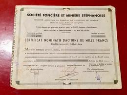 SOCIÉTÉ  FONCIÈRE  Et  MINIÈRE  STÉPHANOISE ----Certificat  Nominatif  D' Action   De. 1.000 Frs - Mines