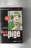 Xavier Cazard Et Pascal Nobécourt. Guide De La Pige. Journaliste Mode D'emploi. - Histoire