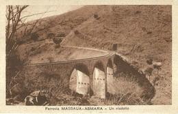 """2762 """" FERROVIA MASSAUA-ASMARA - UN VIADOTTO """" CART.POST. ORIG NON SPED. - Eritrea"""