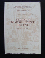 Pietro Bondielli L'extimum Di Massa Lunense Del 1398  Massa Modena 1975 - Non Classificati