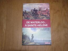 DE WATERLOO à SAINTE HELENE B Jackson Histoire Napoléon Wellington 1 Er Empire Brabant Wallon France Bataille Ligny 1815 - Histoire