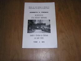 MEMOIRES D' UN AVIATEUR AMERICAIN Tombé à Braine Le Château En Août 1944 Régionalisme Crash Avion Clabecq Résistance - Guerre 1939-45