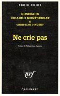 Série Noire N° 2575 : Ne Crie Pas Par Roseback, Montserrat Et Vincent (ISBN 2070499510 EAN 9782070499519) - Série Noire