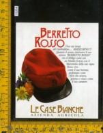 Etichetta Vino Liquore Marzemino Berretto Rosso-Le Case Bianche - Etichette