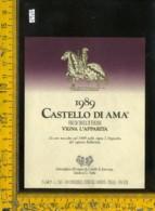Etichetta Vino Liquore Castello Di Ama 1989 Vigna L'Apparita-Gaiole In C. - Etichette
