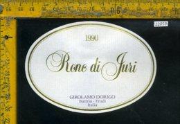Etichetta Vino Liquore Ronc Di Juri 1990 Girolamo Dorigo-Buttrio UD - Etichette