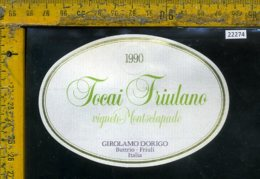 Etichetta Vino Liquore Tocai Friulano 1990 Girolamo Dorigo-Buttrio UD - Etichette
