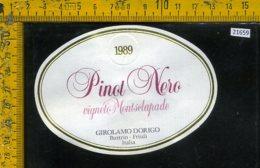 Etichetta Vino Liquore Pinot Nero 1989 Girolamo Dorigo-Buttrio UD - Etichette