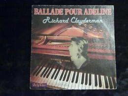Ballade Pour Adeline: Richard Clayderman/ 45t Delphine 64 028 - Klassik