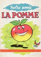 Notre Amie La Pomme (petit Livre De 12 Pages De 12,5 Cm Sur 17 Cm) - Autres Collections