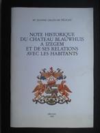 LIVRE (M1619) NOTE HISTORIQUE DU CHATEAU BLAUWHUIS A IZEGEM ET DE SES RELATIONS AVEC LES HABITANTS (8 Vues) De Pélichy - Autres