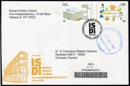 2007-FDC-107 CUBA FDC 2007. REGISTERED COVER TO SPAIN. ISDI, INSTITUTO DISEÑO, CONFERENCIA INTERNACIONAL. - FDC
