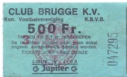 Ticket D' Entrée Ingangsticket - Voetbalploeg Club Brugge K.V. - 500 Frank - Tickets D'entrée