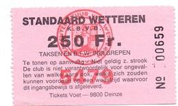 Ticket D' Entrée Ingangsticket - Voetbalploeg Standaard Wetteren - 250 Frank - Tickets D'entrée