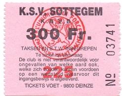 Ticket D' Entrée Ingangsticket - Voetbalploeg K.S.V. Sottegem - Zottegem - 300 Frank - Tickets D'entrée