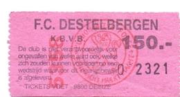 Ticket D' Entrée Ingangsticket - Voetbalploeg F.C. Destelbergen - 150 Frank - Tickets D'entrée