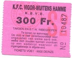 Ticket D' Entrée Ingangsticket - Voetbalploeg Kon. F.C. Vigor Wuitens Hamme - 300 Frank - Tickets D'entrée