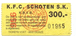 Ticket D' Entrée Ingangsticket - Voetbalploeg K.F.C. Schoten - 300 Frank - Tickets D'entrée