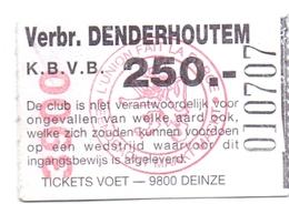 Ticket D' Entrée Ingangsticket - Voetbalploeg Verbr. Denderhoutem - 250 Frank - Tickets D'entrée