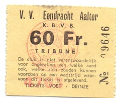 Ticket D' Entrée Ingangsticket - Voetbalploeg V.V. Eendracht Aalter - 60 Frank - Tickets D'entrée