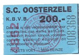 Ticket D' Entrée Ingangsticket - Voetbalploeg S.C. Oosterzele - 200 Frank - Tickets D'entrée