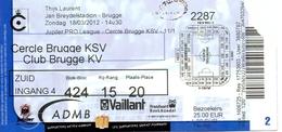 Ticket D' Entrée Ingangsticket - Voetbalploeg Cercle Brugge - Club Brugge K.V. - 2012 - Tickets D'entrée