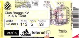 Ticket D' Entrée Ingangsticket - Voetbalploeg Club Brugge K.V. - K.A.A. Gent - 2007 - Tickets D'entrée