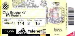Ticket D' Entrée Ingangsticket - Voetbalploeg Club Brugge K.V. - K.V. Kortrijk - 2007 - Tickets D'entrée