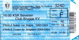 Ticket D' Entrée Ingangsticket - Voetbalploeg - Finale Dames Brussel - KSK Beveren - Club Brugge K.V. - 2004 - Tickets D'entrée