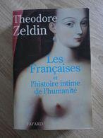 Thédore Zeldin - Les Françaises Et L'histoire Intime De L'humanité - Histoire