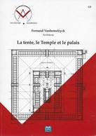 La Tente, Le Temple Et Le Palais. Fernand Vanhemelryck. Franc-maçonnerie. Franc-maçon. Temple De David, Palais Salomon - Esoterismo