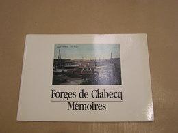 FORGES DE CLABECQ Mémoires 3000 Exemplaires 1988 Dessy B Régionalisme Brabant Industrie Du Fer Métallurgie Forge Acier - Culture