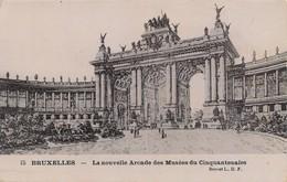 CPA - Belgique - Bruxelles - La Nouvelle Arcade Des Musées Du Cinquantenaire - Monumenten, Gebouwen
