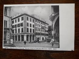 L17/38 Suisse. Fribourg. Ancien Hotel Et Café Des Merciers. 1905 /1907 - FR Fribourg