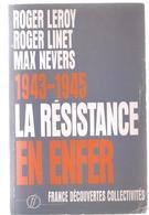 Militaria 1943-1945La Résistance En Enfer Par Roger Leroy, Roger Linet Et Max Nevers - Livres