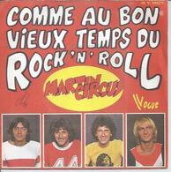 """45 Tours SP - MARTIN CIRCUS  - VOGUE 140271  """" COMME AU BON VIEUX TEMPS DU ROCK'N'ROLL """" + 1 - Vinyles"""