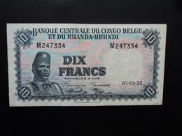 CONGO BELGE : 10 FRANCS   01-05-1955   P 30a    TTB+ - [ 5] Congo Belge